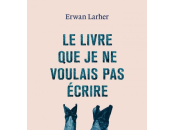[rentrée littéraire] livre voulais écrire, d'erwan larher