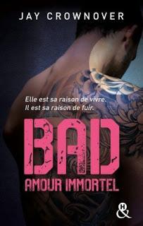 Bad #4 Amour Immortel de Jay Crownover
