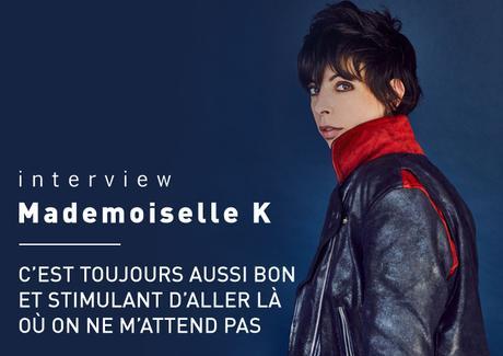 [INTERVIEW] Mademoiselle K – Sous les brûlures l'incandescence intacte