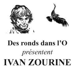 Retrouvez l'univers d'Ivan Zourine sur le mini-site des éditions Des ronds dans l'O