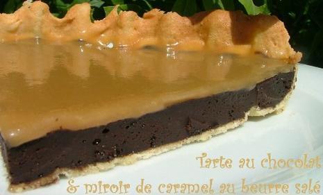 STOP ! Tuerie ! Tarte au chocolat & miroir de caramel au beurre salé