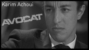 Maître Karim Achoui ... en ce moment, c'est pas des vacances !