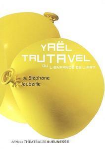Yaël Tautavel ou l'enfance de l'art de Stéphane Jaubertie