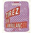 Tirez sur l'ambulance de Colin Thibert