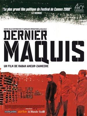 Dernier Maquis - De Rabah Ameur-Zaïmeche