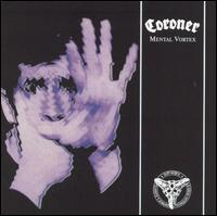 Coroner - Mental Vortex - Are you experienced?