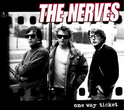 The Nerves / One way ticket