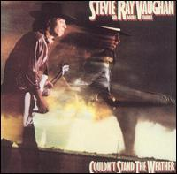 Stevie Ray Vaughan - Couldn't Stand The Weather - Are you experienced?