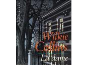 dame blanc Wilkie Collins