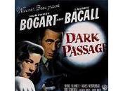 Dark passage (Les passagers nuit) avec Humphrey Bogart Lauren Bacall