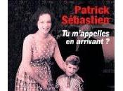 m'appelles arrivant Patrick Sébastien
