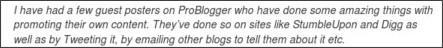http://www.problogger.net/archives/2009/02/01/how-to-guest-post-to-promote-your-blog/