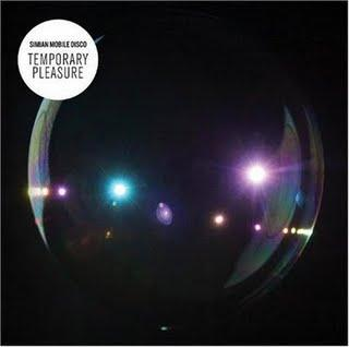 Simian Mobile Disco - Temporary Pleasure (2009)