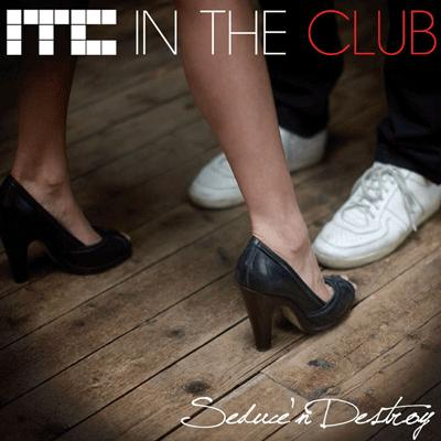 In The Club - Seduce'n Destroy
