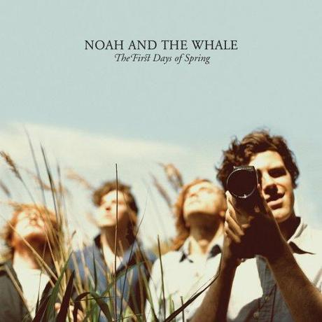 NOAH AND THE WHALE :: THE FIRST DAYS OF SPRING