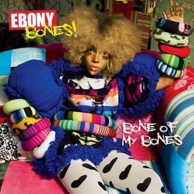 Ebony Bones - Bone Of My Bones (2009)