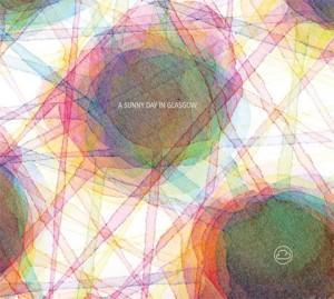 Semaine 38 : A Sunny Day In Glasgow - Ashes Grammar [Mis Ojos Discos]