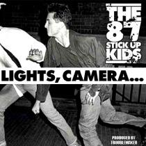 The 87 Stick Up Kids - Lights, Camera... (produced by Tro...