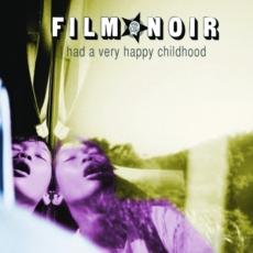 Film Noir - I Had A Very Happy Childhood (2009)