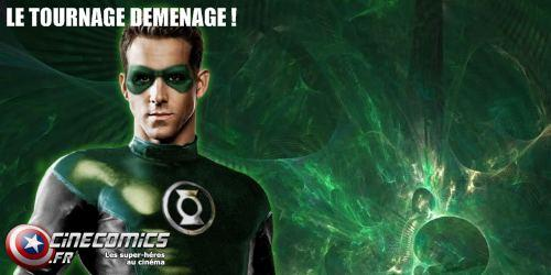 le tournage du green lantern demenage !