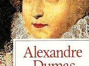 Reine Margot Alexandre Dumas Véronique Dubois