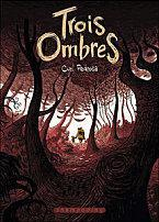 Trois Ombres - Cyril Pedrosa