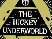 "Hickey Underworld ""The"
