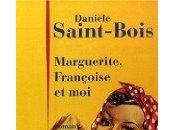 Marguerite, Françoise moi; Danièle Saint-Bois