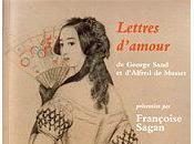 Lettres d'amour George Sand Alfred Musset présentées Françoise Sagan