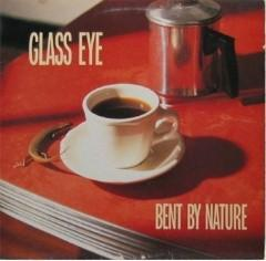Glass Eye - Bent By Nature (1988)