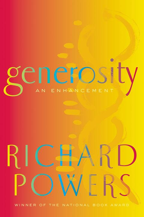 Exuberance, the purpose of which is to replicate itself - RICHARD POWERS - GENEROSITY (FSG, 2009) par Olivier Lamm