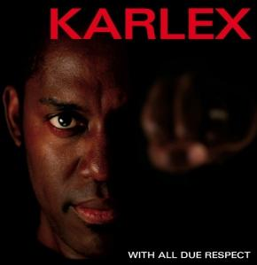 Karlex - With All Due Respect (2009)