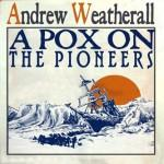 andrew_weatherall_a_pox_on_the_pioneers