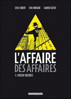BD : L'Affaire des affaires de Laurent Astier, Denis Robert et Yan Lindingre