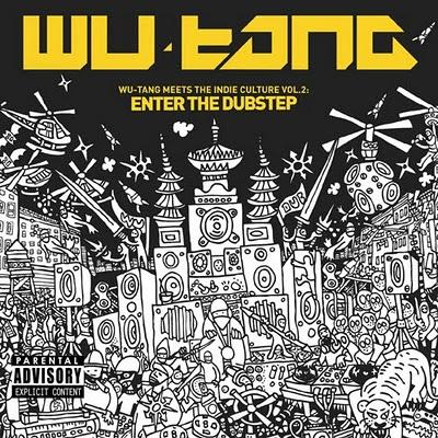 Wu-Tang Meets The Indie Culture vol. 2 : Enter The Dubstep