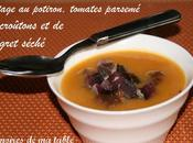 Potage potiron tomates, parsemé croûtons magret séché