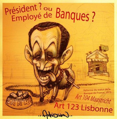 Sarkozy, Président ou employé de banques ?