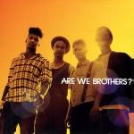 are-we-brothers