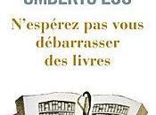 N'espérez vous débarasser livres, Umberto Carrière