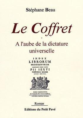 Le Coffret, A l'aube de la dictature universelle; Stéphane Beau