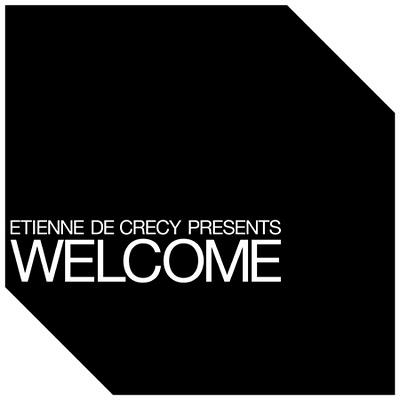 Etienne de Crécy - Welcome