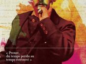 Exposition Proust, temps perdu retrouvé