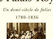 """Rodolphe Trouilleux Palais-Royal, demi-siècle folies"""" chez l'éditeur Bernard Giovanangéli"""
