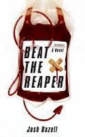 """""""Docteur à tuer"""" (Beat the reaper) ou la médecine """"dure"""" de Josh Bazell"""