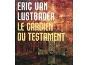 gardien testament d'Eric Lustbader