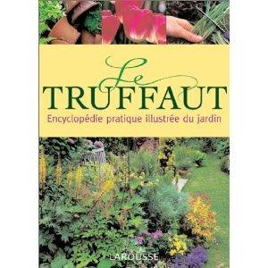 Jardi-lecture #3 : Le Truffaut, encyclopédie du jardinage ...