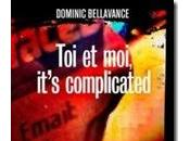 moi,it's complicated Dominic Bellavance