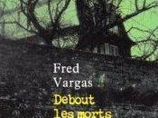 Debout morts, Fred Vargas