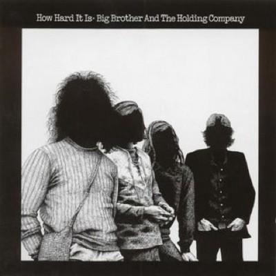 Big Brother & The Holding Company #3-How Hard It Is-1971