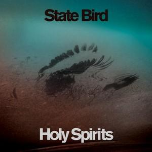 State Bird – Holy Spirits EP